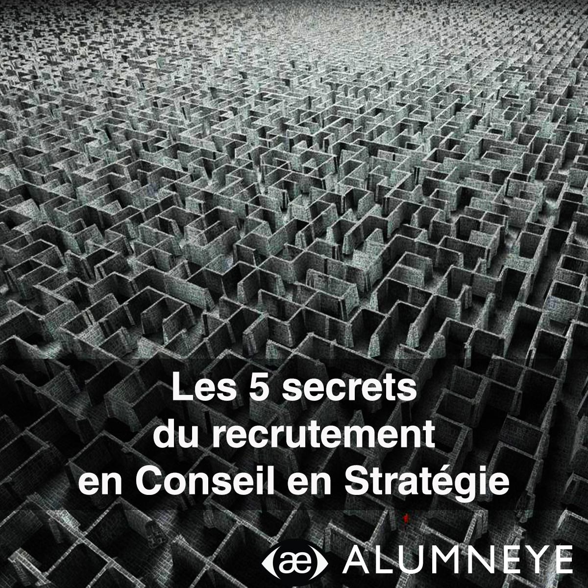 les 5 secrets du recrutement en conseil en strat u00e9gie
